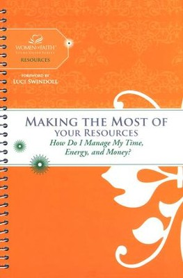 Making the Most of Your Resources,  Women of Faith Study Guide Series   -     By: Women of Faith