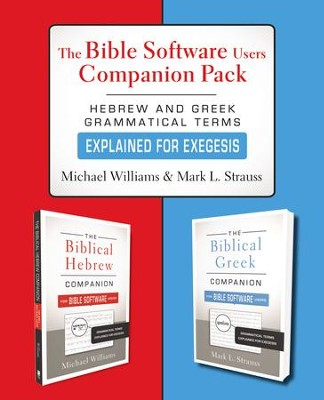 The Bible Software Users Companion Pack: Hebrew and Greek Grammatical Terms Explained for Exegesis  -     By: Michael Williams, Mark L. Strauss