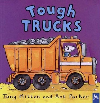 Amazing Machines: Tough Trucks   -     By: Tony Mitton