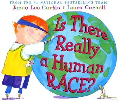 Is There Really a Human Race?  -     By: Jamie Lee Curtis, Laura Cornell