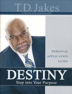 Destiny Personal Application Guide  -     By: T.D. Jakes
