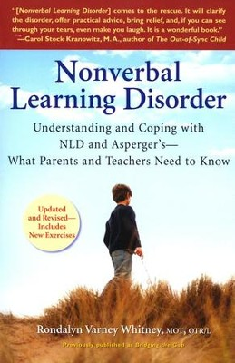 Nonverbal Learning Disorder: Understanding and Coping with NLD and Asperger's  -     By: Rondalyn Varney Whitney