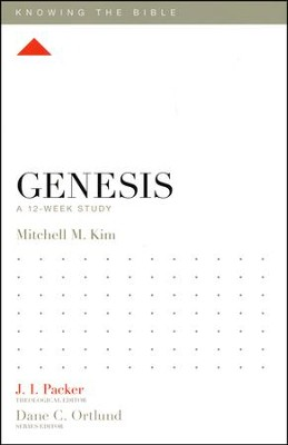 Genesis: A 12-Week Study  -     Edited By: J.I. Packer, Dane C. Ortlund     By: Mitchell M. Kim