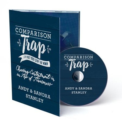 Comparison Trap DVD Study: Choosing Contentment in an Age of Awareness  -     By: Andy Stanley, Sandra Stanley