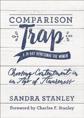 Comparison Trap Devotional: Choosing Contentment in an Age of Awareness  -     By: Andy Stanley, Sandra Stanley