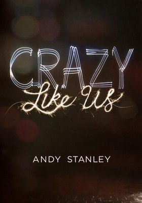 Crazy Like Us Series DVD  -     By: Andy Stanley