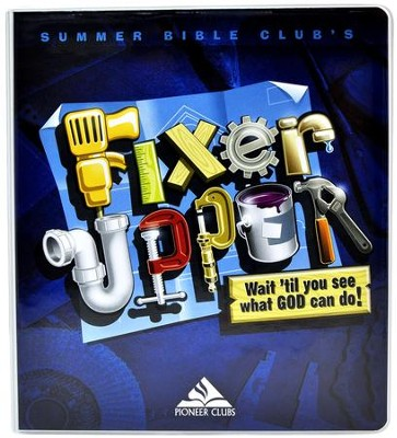 Fixer-Upper: Wait 'Til You See What God Can Do! (Complete Curriculum Kit)  -