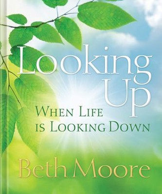 Looking Up When Life is Looking Down - eBook  -     By: Beth Moore