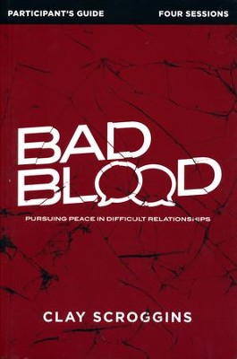Bad Blood Participant's Guide  -     By: Clay Scroggins