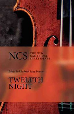 The New Cambridge Shakespeare: Twelfth Night or What You Will, 2nd Edition  -     Edited By: Elizabeth Story Donno     By: William Shakespeare