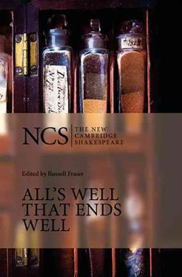 The New Cambridge Shakespeare: All's Well that Ends Well, 2nd Edition  -     Edited By: Russell Fraser, Alexander Leggett     By: William Shakespeare