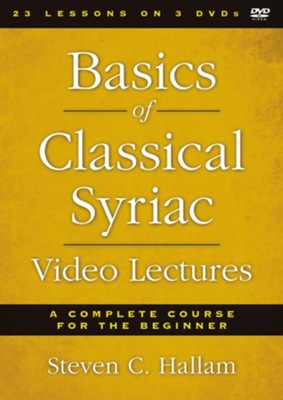 Basics of Classical Syriac Video Lectures: A Complete Course for the Beginner  -     By: Steven C. Hallam