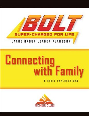 BOLT Connecting with Family: Large Group Planbook  -