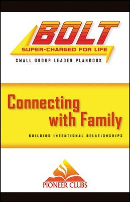 BOLT Connecting with Family: Small Group Planbook  -
