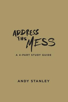 Address the Mess Participant's Guide   -     By: Andy Stanley