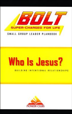 BOLT Who Is Jesus?: Small Group Leader Planbook  -