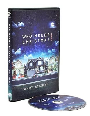 Who Needs Christmas A Dvd Study By Andy Stanley