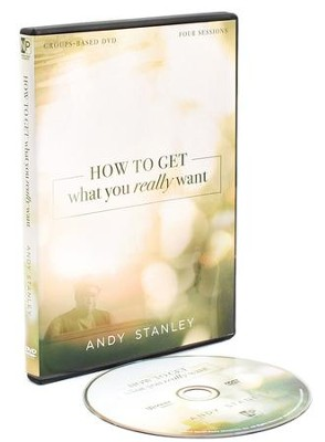 How To Get What You Really Want: A DVD Study  -     By: Andy Stanley