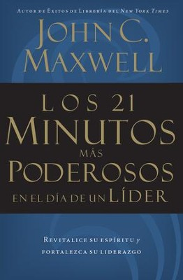 Los 21 Minutos M5s Poderosos en el D7a de un L7der (The 21 Most Powerful Minutes in a Leader's Day) - eBook  -     By: John C. Maxwell