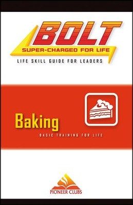 BOLT Baking Life Skill Training: Leader Guide  -