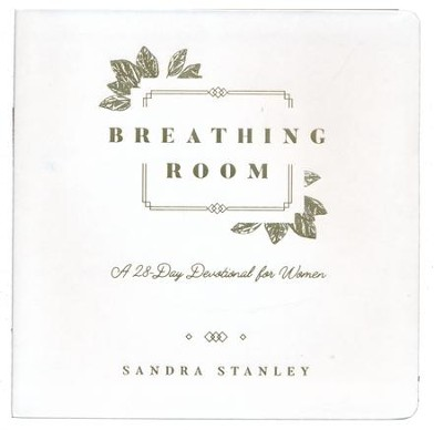 Breathing Room Devotional   -     By: Sandra Stanley