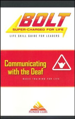 BOLT Communicating with the Deaf Life Skill Training: Leader Guide  -