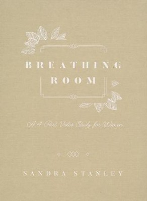 Breathing Room DVD: A 4-Part Video Study for Women   -     By: Sandra Stanley