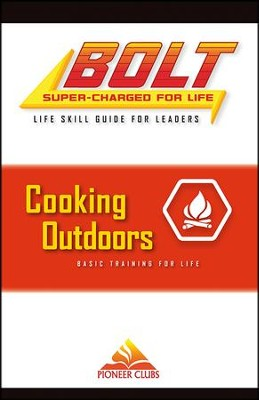 BOLT Cooking Outdoors Life Skill Training: Leader Guide  -