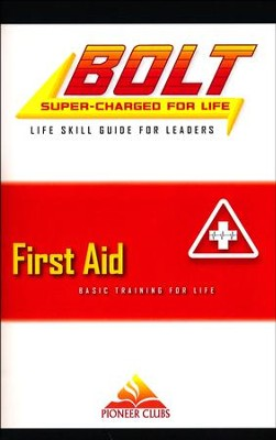BOLT First Aid Life Skill Training: Leader Guide  -
