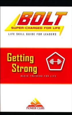 BOLT Getting Strong Life Skill Training: Leader Guide  -