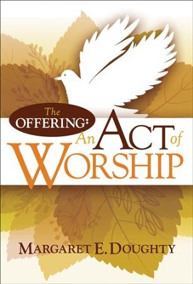 The Offering: An Act of Worship   -     By: Margaret Doughty