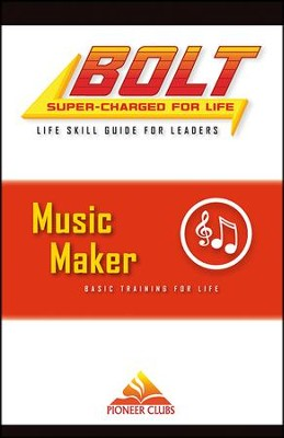 BOLT Music Maker Life Skill Training: Leader Guide  -