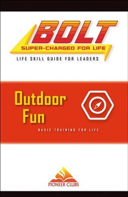BOLT Outdoor Fun Life Skill Training: Leader Guide  -