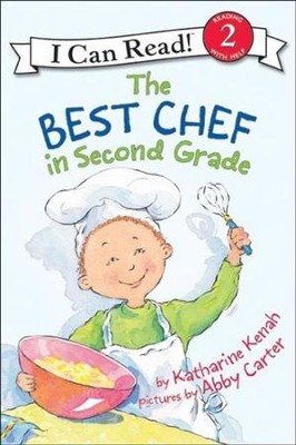 The Best Chef in Second Grade  -     By: Katharine Kenah, Abby Carter