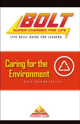 BOLT Caring for the Environment Life Skill Training: Leader Guide  -