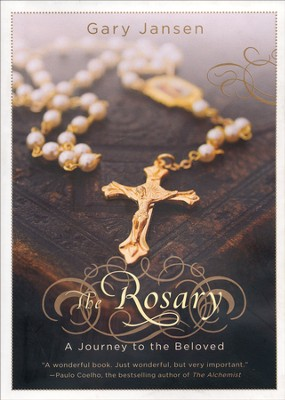 The Rosary: A Journey to the Beloved  -     By: Gary Jansen