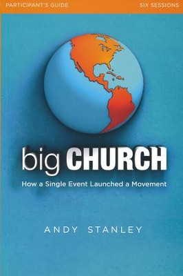 Big Church, Participant Guide  -     By: Andy Stanley