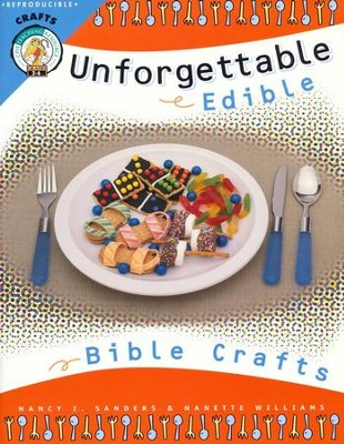 Unforgettable Edible Bible Crafts and Activities   -     By: Nancy I. Sanders