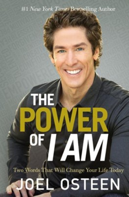 The Power Of I Am: Two Words That Will Change Your Life Today, Large Print  -     By: Joel Osteen