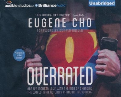 Overrated: Are We More in Love with the Idea of Changing the World Than Actually Changing the World - unabridged audiobook on CD  -     By: Eugene Cho