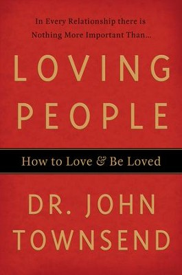 Loving People: How to Love and Be Loved - eBook  -     By: Dr. John Townsend