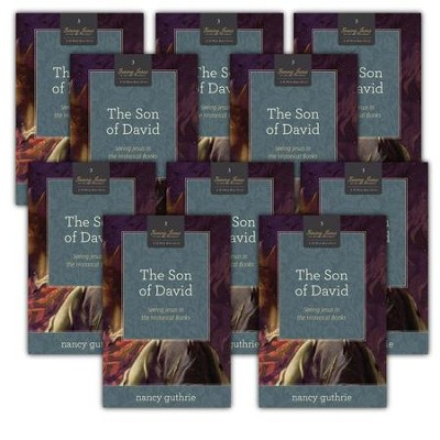 The Son of David 10-Pack: Seeing Jesus in the Historical Books  -     By: Nancy Guthrie