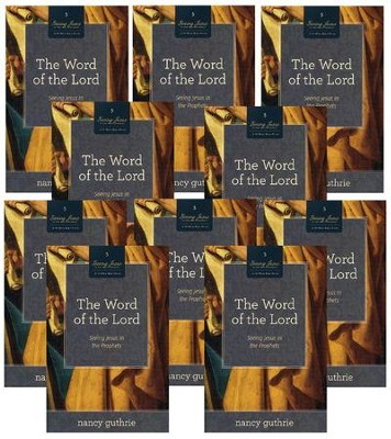 The Word of the Lord 10-Pack: Seeing Jesus in the Prophets  -     By: Nancy Guthrie