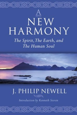 A New Harmony: The Spirit, The Earth and the Human Soul  -     By: J. Philip Newell