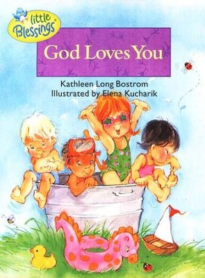Little Blessings: God Loves You   -     By: Kathleen Long Bostrom