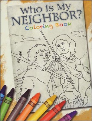 Who Is My Neighbor? Coloring Book   -     By: David Webb     Illustrated By: Alice Ratterree