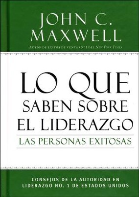 Lo que Saben Sobre el Liderazgo las Personas Exitosas   (What Successful People Know about Leadership)  -     By: John C. Maxwell