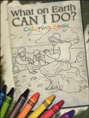 What on Earth Can I Do? Coloring Book   -     By: David Webb     Illustrated By: Alice Ratterree