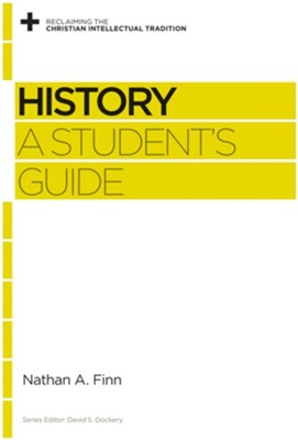 History: A Student's Guide  -     Edited By: David S. Dockery     By: Nathan A. Finn