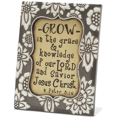 Grow In the Grace and Knowledge Plaque  -